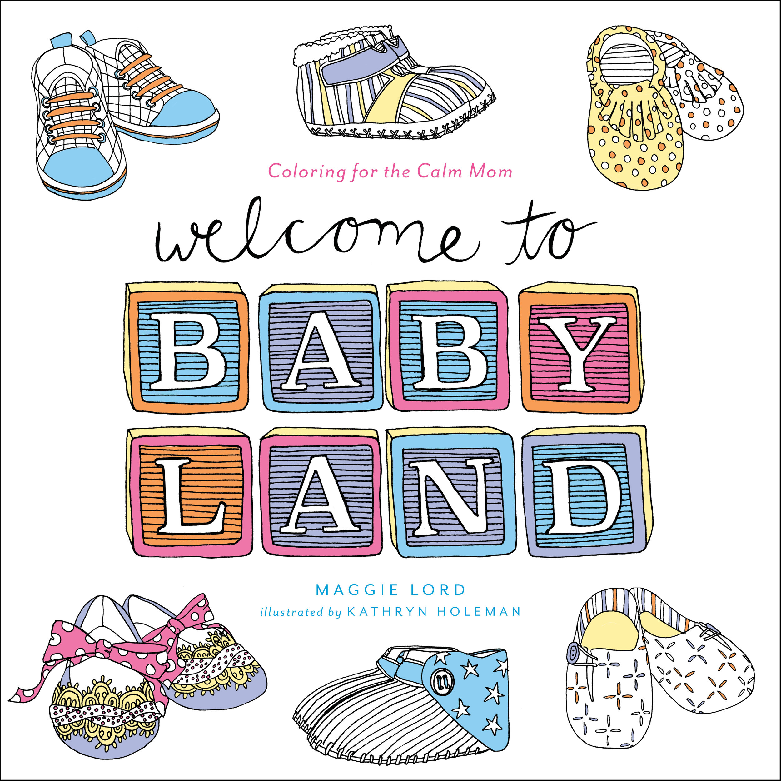 Welcome To Baby Land    Publisher: Little, Brown and Company  Date: 2016