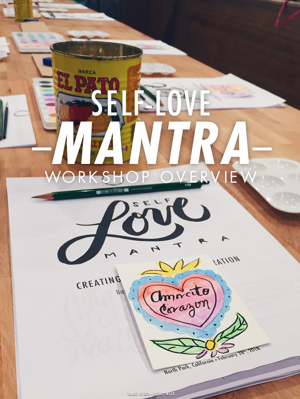 Creating Your Self Love Mantra—A Workshop// Curiosities Allowed // Creative blog of Lizelly Meza