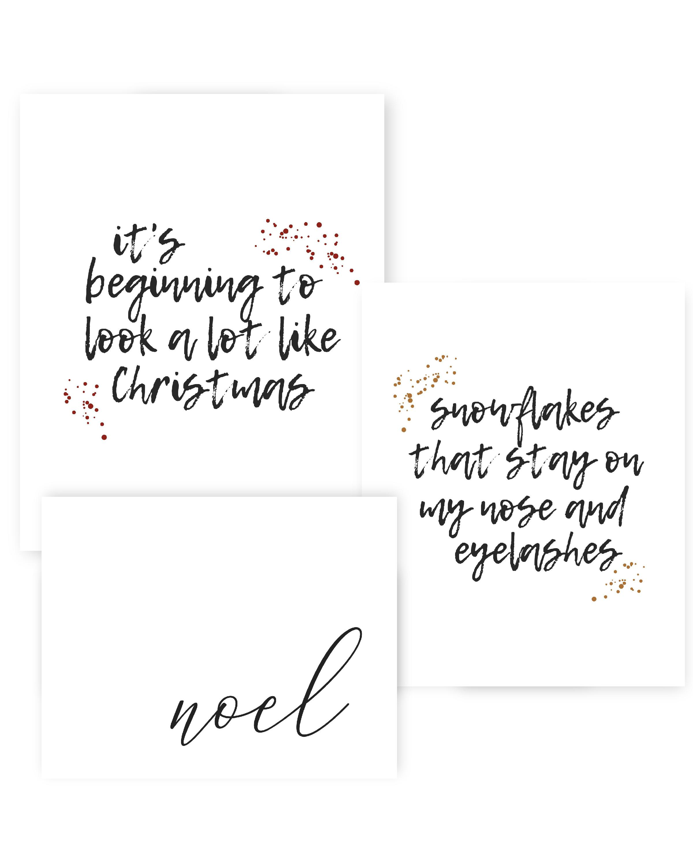 3 free holiday prints from Refined Design - download and print my free Christmas artwork. Noel, It's beginning to look a lot like Christmas, and Snowflakes that stay on my nose and eyelashes. Freebie Christmas decor for your home.