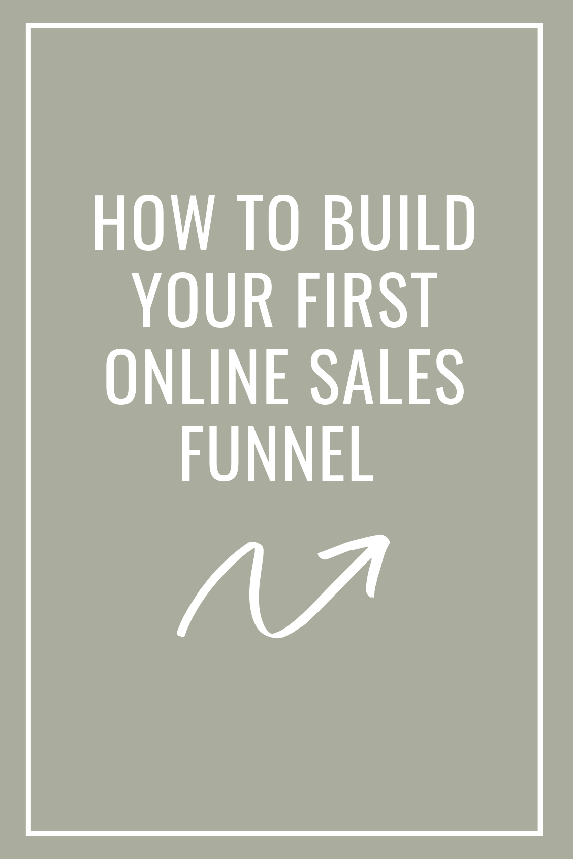 how-to-build-your-first-online-sales-funnel.png