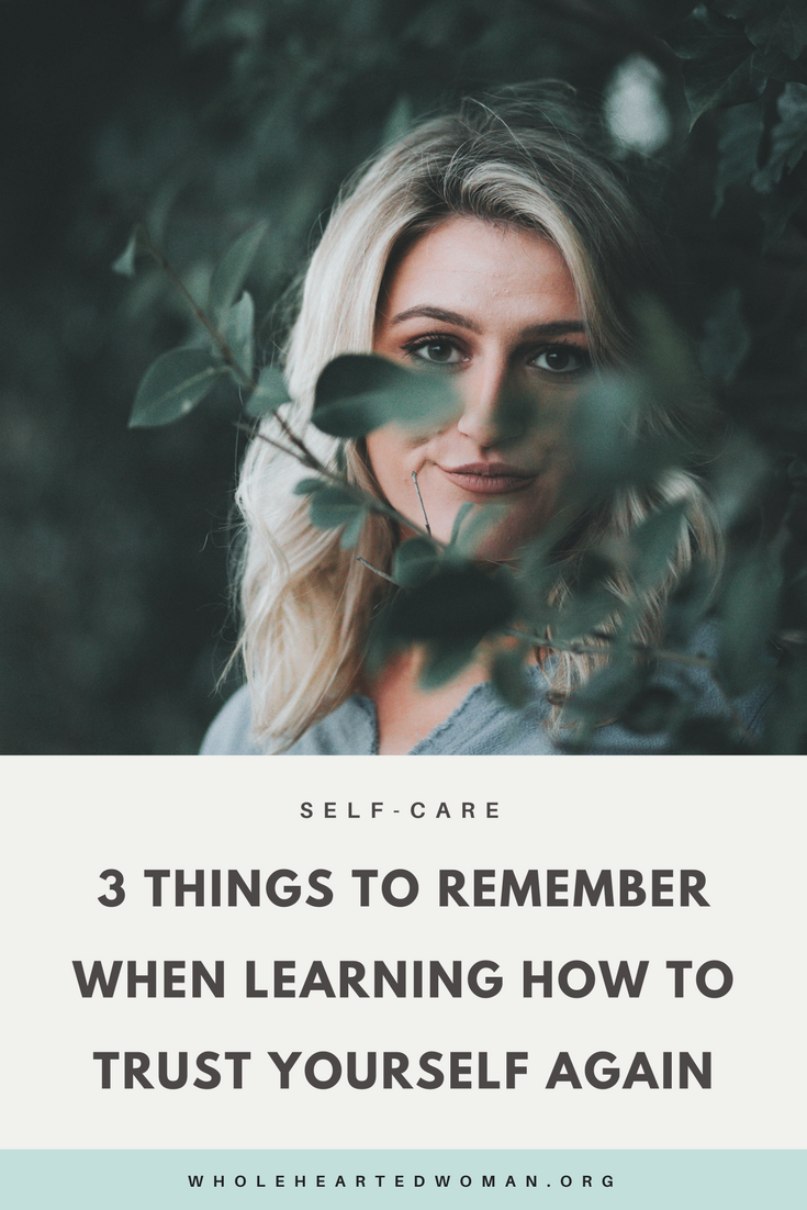 3 Things To Remember When Learning How To Trust Yourself Again | Life Advice | Self-Care & Self-Acceptance | Personal Growth