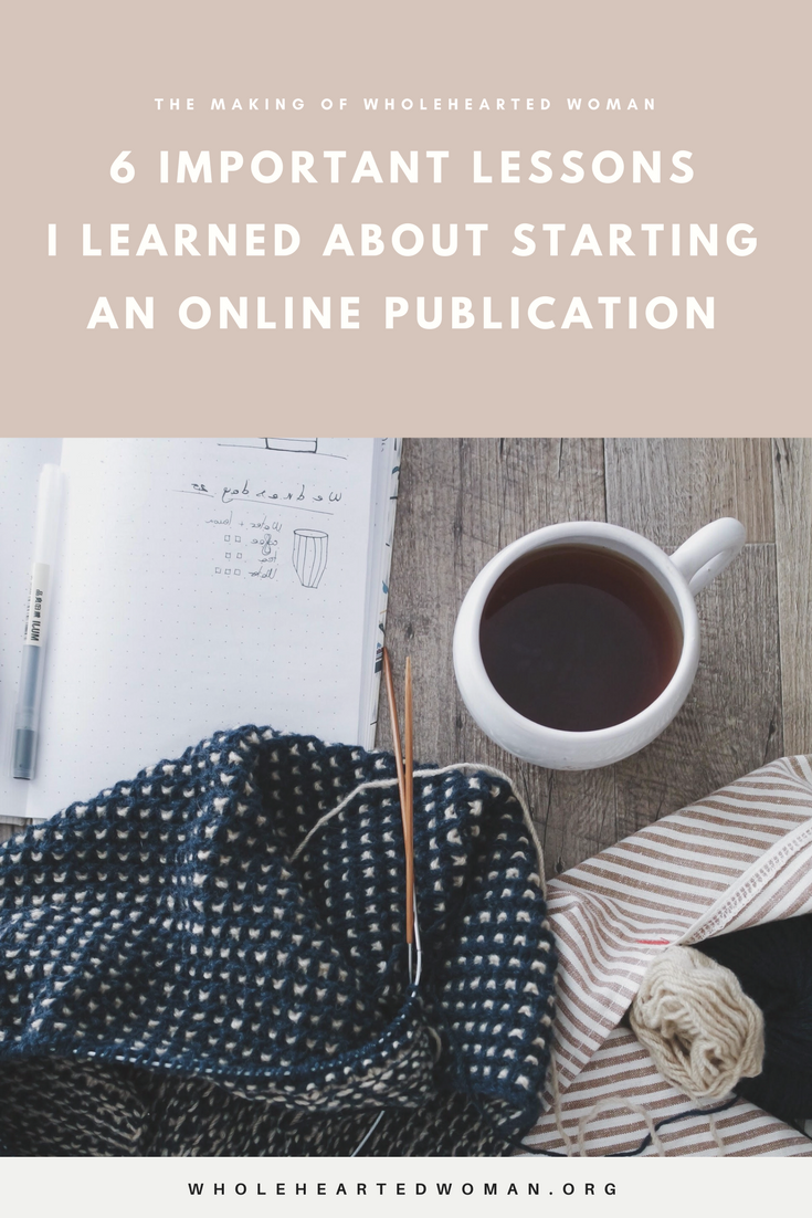 6 Important Lessons Learned When Starting Your Online Publication | Personal Stories | Life Advice | Personal Growth & Development