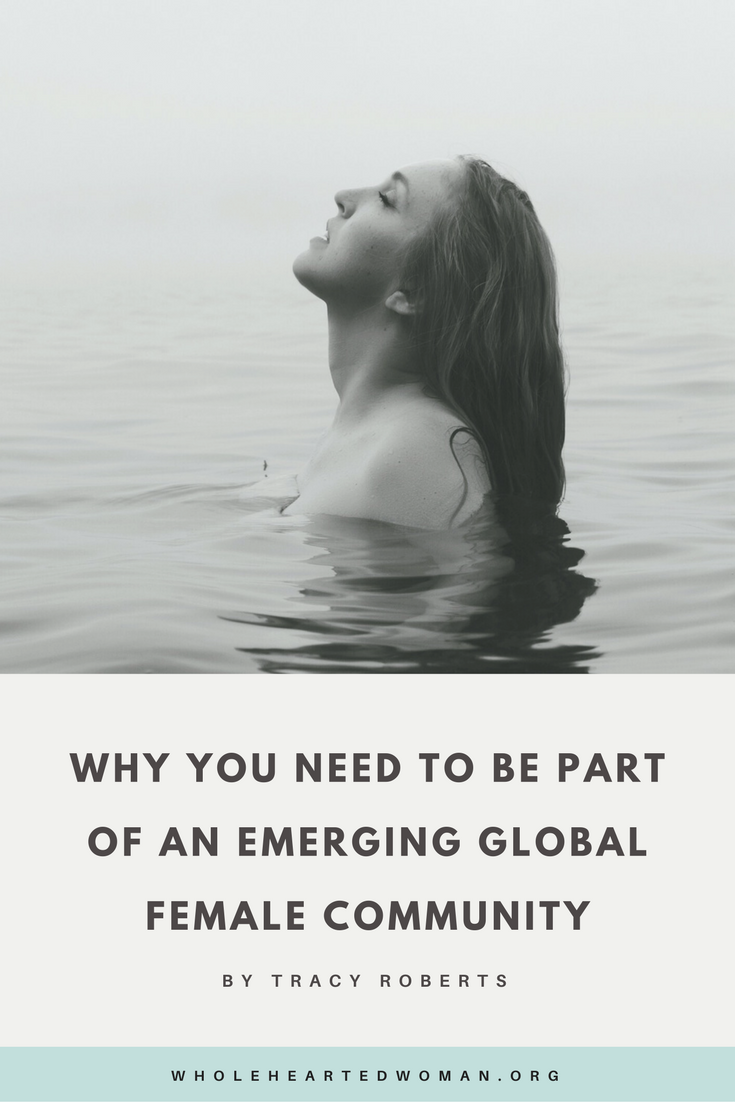 Why You Need To Be Part Of An Emerging Global Female Community | Female Empowerment | Community | Feminism | Life Advice