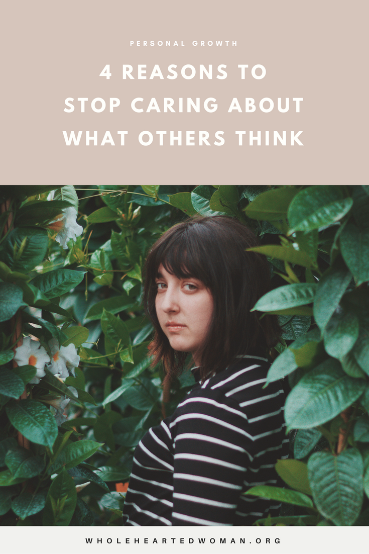 4 Reasons To Stop Caring About What Others Think | Personal Growth & Development | Life Advice | Mindfulness
