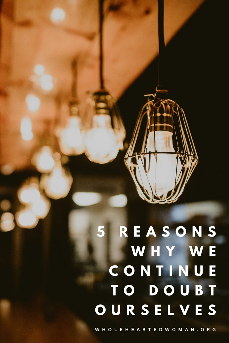 5 Reasons Why We Continue To Doubt Ourselves | Personal Growth | Life Advice | How To Get Over Your Doubts and Fears | Why You Need To Stop Doubting Yourself | Mindfulness | Self-Acceptance