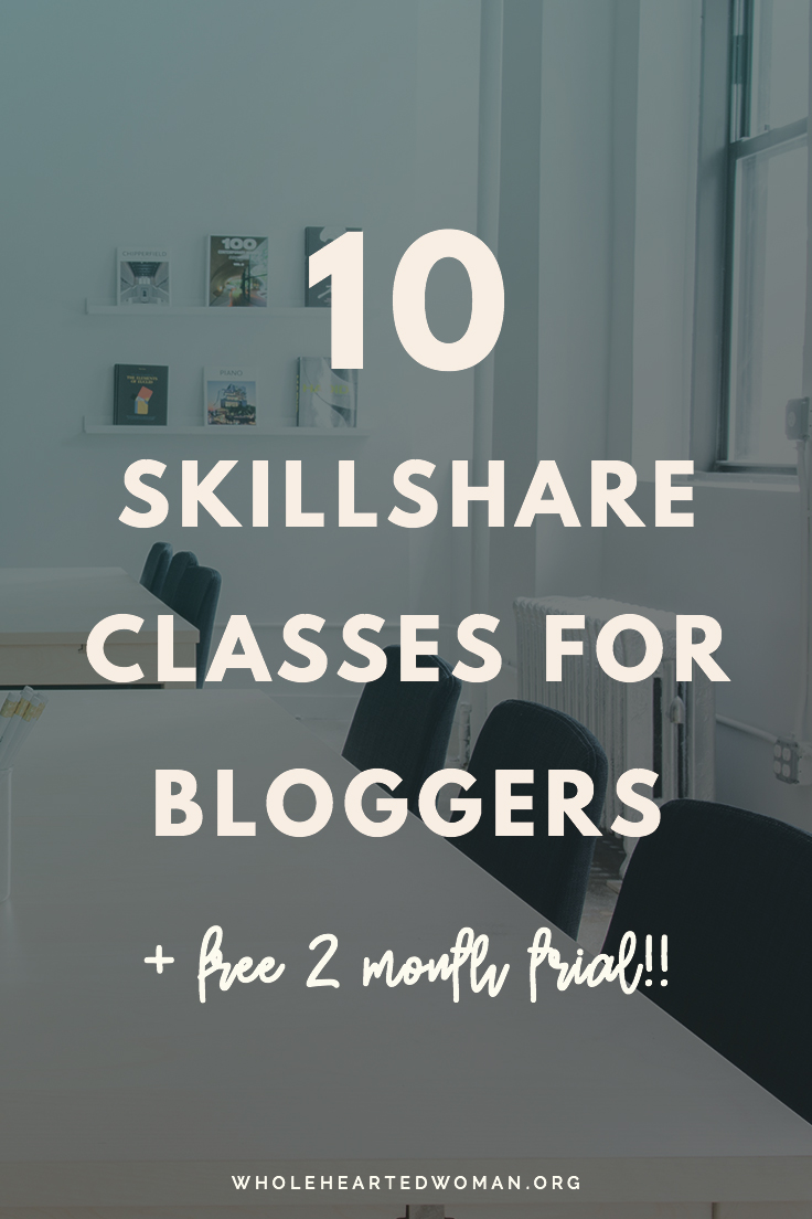 10 Skillshare Classes For Bloggers | Blogging Tips | How To Be A Better Blogger | Business Tips | Online Courses | Content Marketing | Blog Strategy | How To Blog