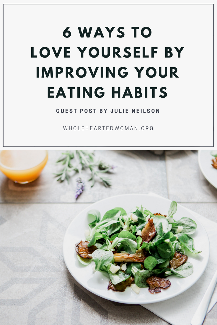 6 Ways to Love Yourself Through the Process of Improving Your Eating Habits | Self-Love | Self-Care Tips | Personal Growth and Development | Life Advice | Becoming The Best Version of Yourself | Improve Your Lifestyle