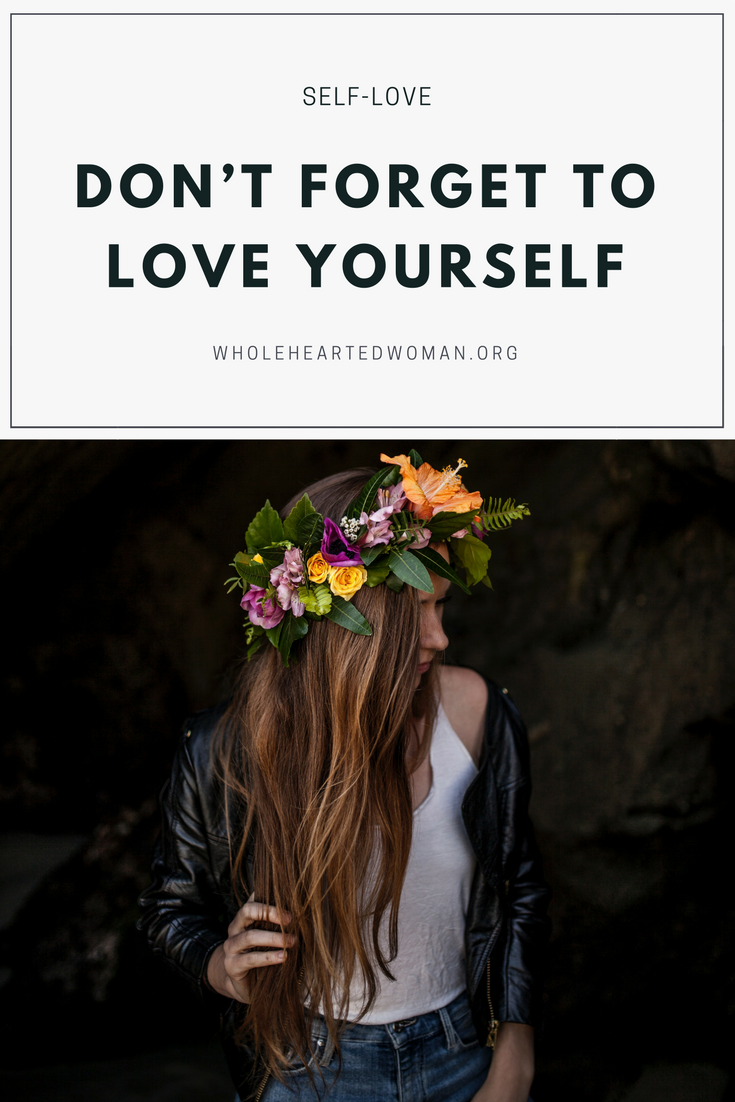 An Honest Conversation: Don't Forget To Love Yourself | Life Advice | Self-Love and Self-Acceptance | Personal Growth and Development | Mindfulness and Mindset | Community | Wholehearted Woman