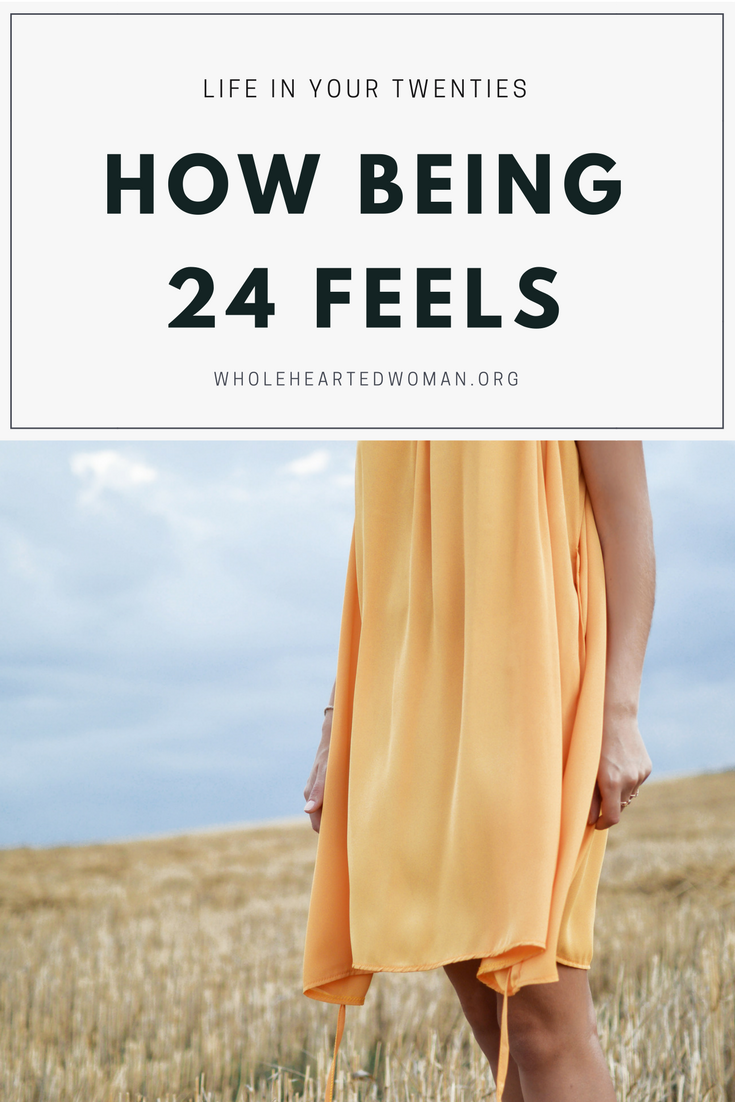 Being A Twenty-Something Year Old | Life Advice For 20 Somethings | 20 Something Blogger | Millennial Blogger | My Life As A 20-Something-Year-Old | Life Advice | Personal Growth & Development | Wholehearted Woman