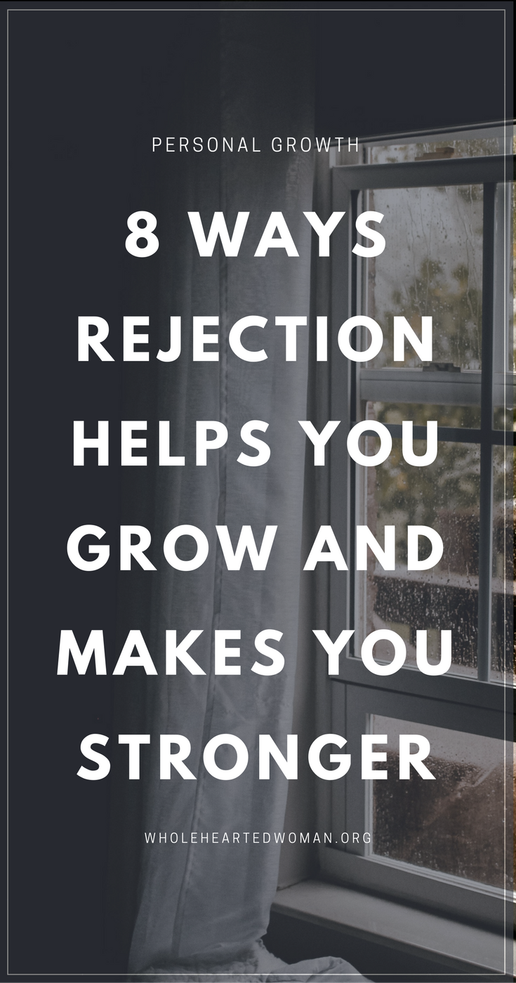 8 Ways Rejection Helps You Grow And Makes You Stronger | How To Deal With Rejection | How Rejection Helps You Grow As A Person | Personal Growth and Development | Life Advice