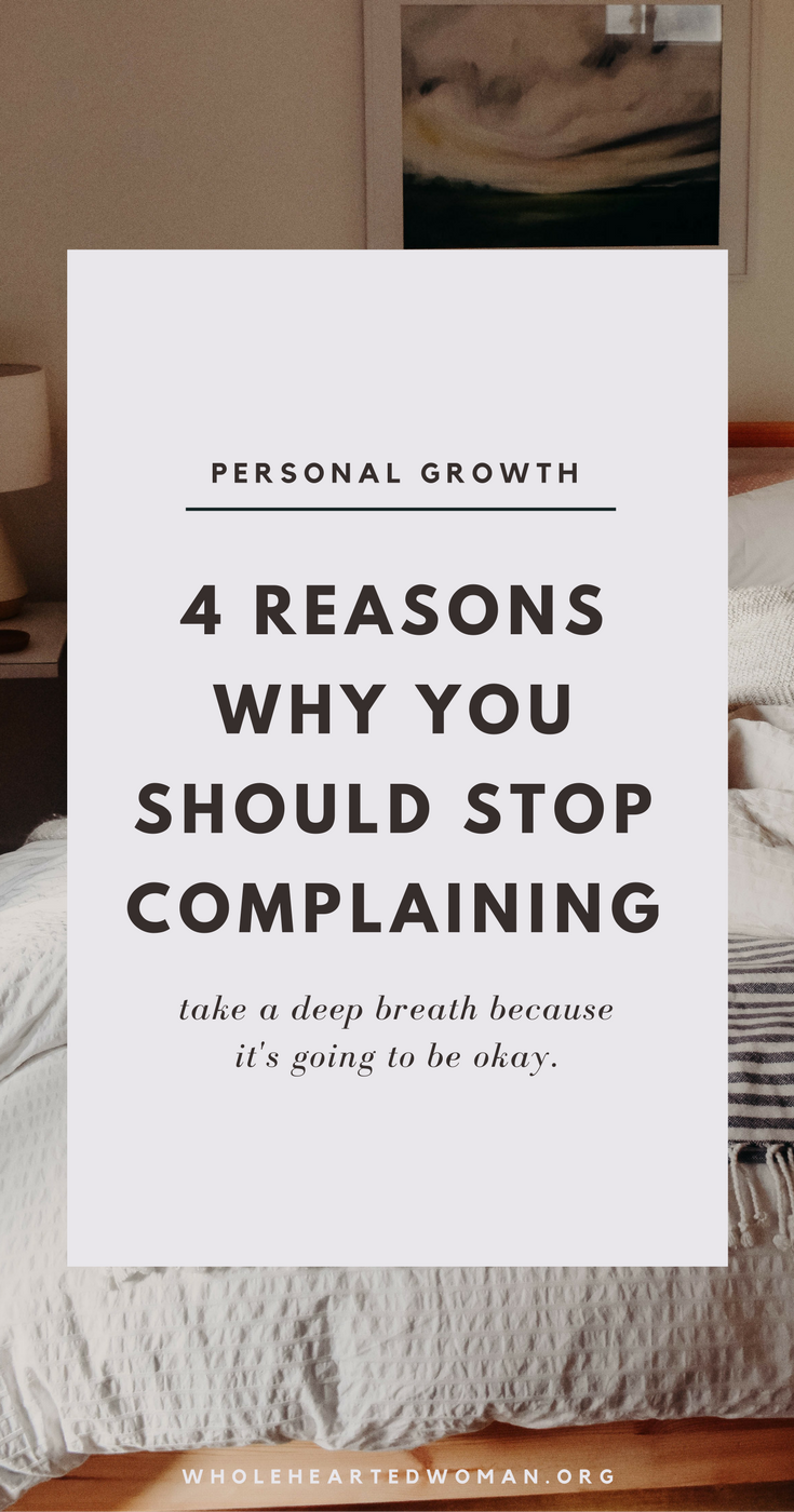 4 Reasons Why You Should Stop Complaining | Mindfulness and Mindset | Life Advice | Personal Growth and Development | How To Improve The Quality of Life | Self-Care | How To Be More Present