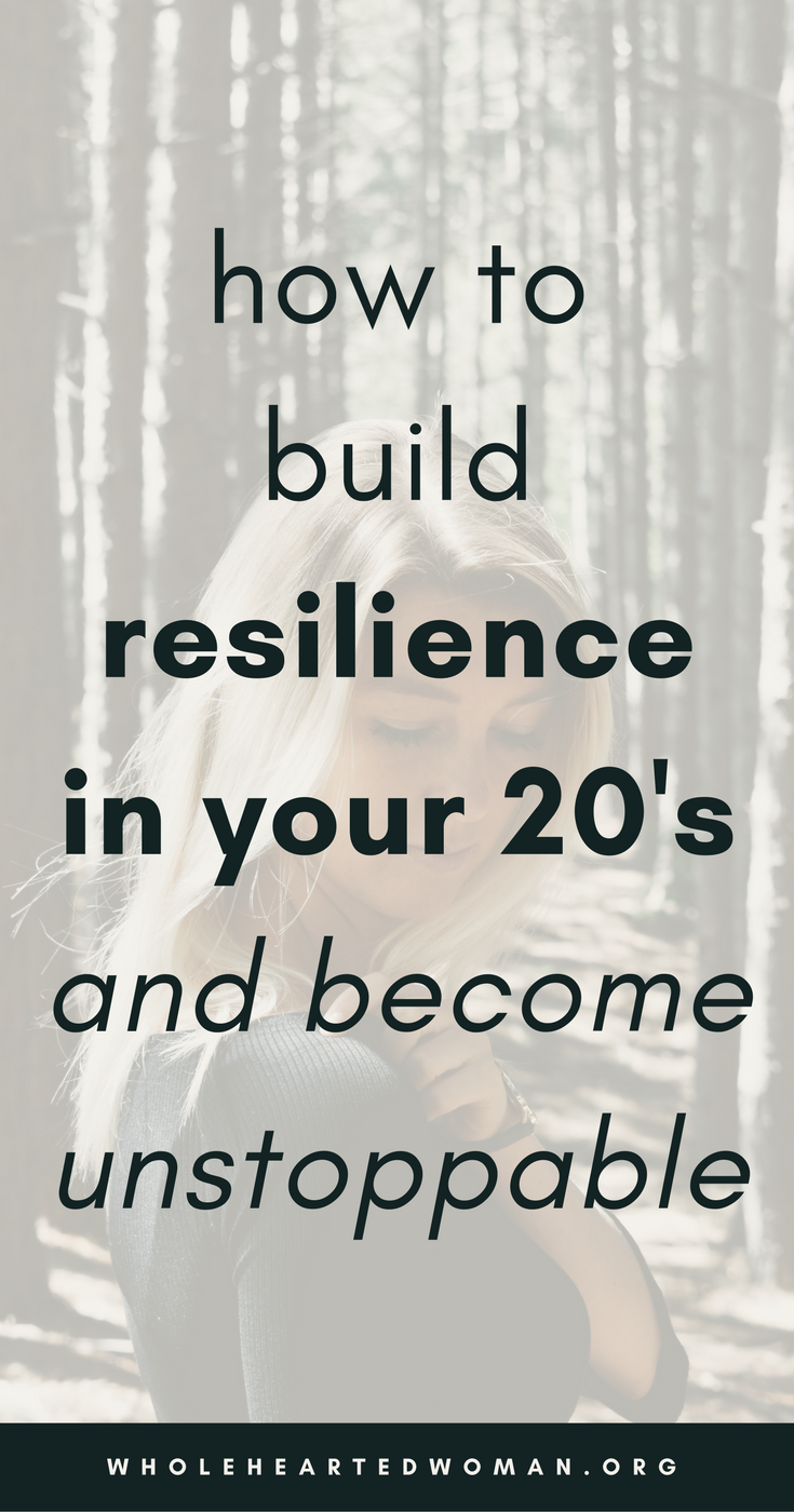 How To Build Resilience In Your 20's And Become Unstoppable | How To Build Your Resilience | Why Is Resilience Important | How To Build Better Habits | Life Advice For Millennials | Self-Awareness | Personal Growth & Development | Mindfulness | Mindset | Wholehearted Woman | #selfdiscovery | #personalgrowth | #selfhelp