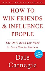 How To Win Friends & Influence People by Dale Carneige