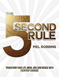 The 5 Second Rule by Mel Robbins