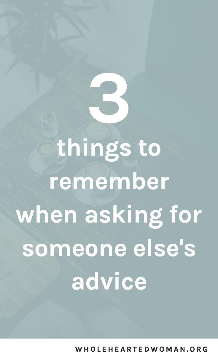 3 Things To Consider When Deciding To Ask For Someone Else's Advice | Questions To Ask Yourself When Asking For Someone Else's Advice | Are You Constantly Seeking For Outside Validation and Approval? | Do You Trust Yourself? | When To Listen To Your Intuition | Self-Discovery | Self-Awareness | Personal Growth and Development | Wholehearted Woman | Being Your Own Person | Entrepreneurship | #intuition #personalgrowth #personaldevelopment