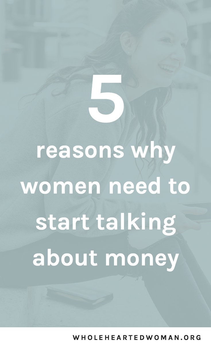 5 Reasons Why Women Need To Start Talking About Money | Having Conversations About Money | Women & Money | Life Advice | Personal Growth & Development | How To Have A Better Money Mindset | Law of Attraction | The Art of Money | Overcoming Underearning | Improve Your Relationship with Money