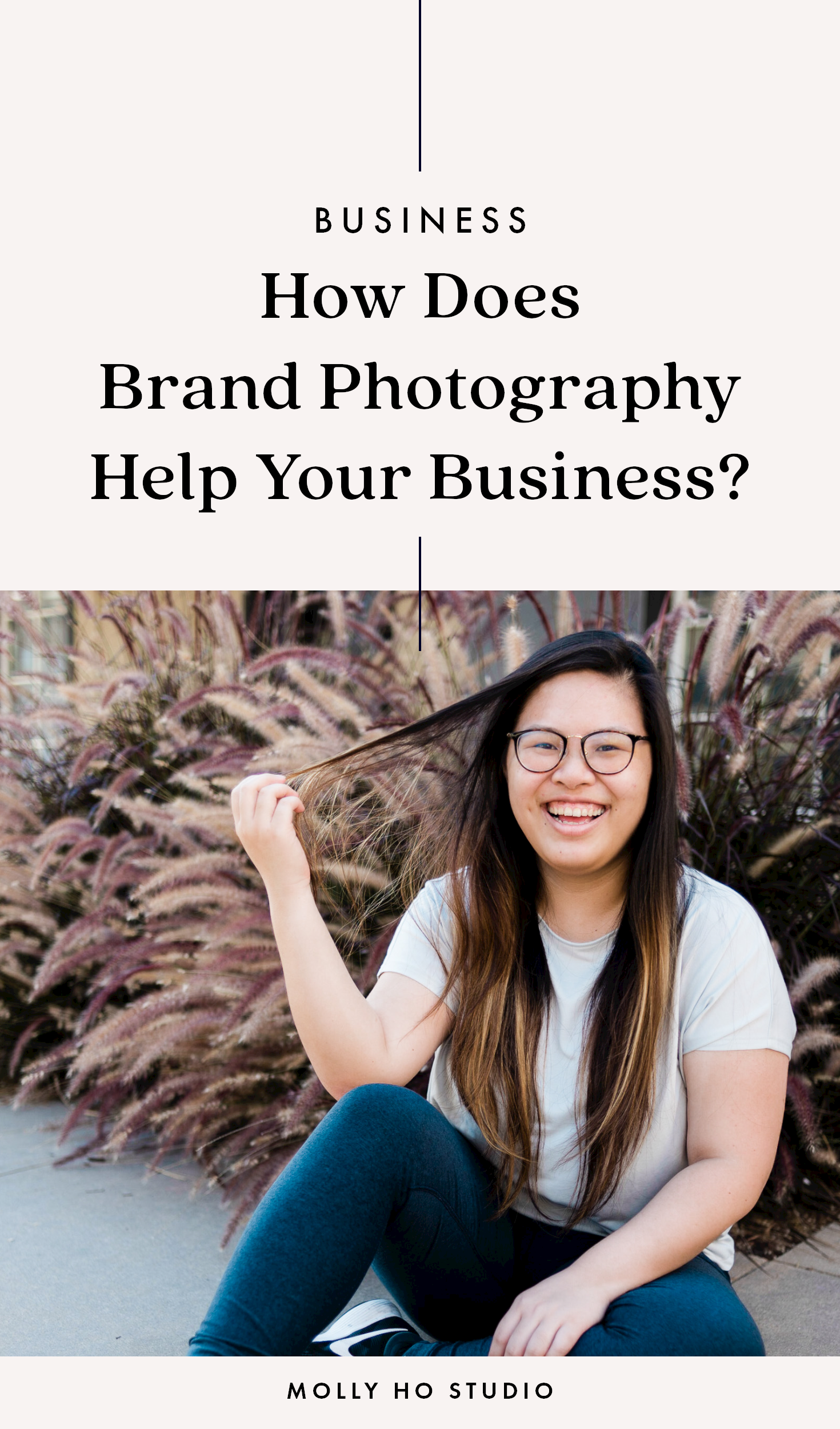 How Brand Photography Helps Your Business Grow | Why Your Business Needs Brand Photography | Branding and Business | How To Use Brand Photography To Grow Your Business | Should You Invest in Brand Photography | Is Brand Photography Important for Your Business | How To Brand Your Business | Personal Brands | Creative Entrepreneurship | Molly Ho Studio