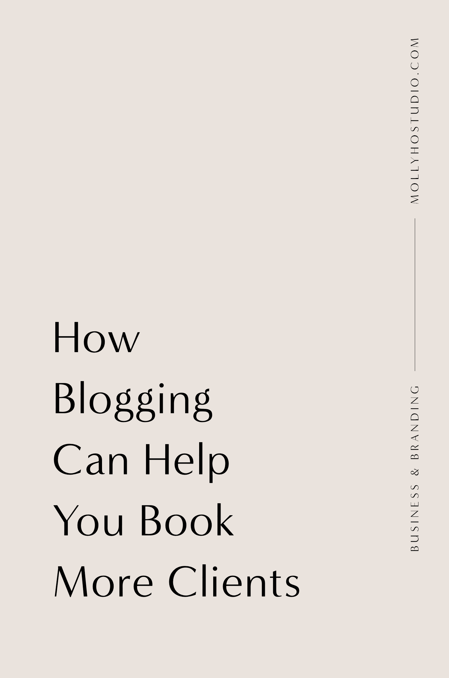 How To Book More Photography Clients With A Blog | How Blogging Can Help Grow Your Photography Business | How To Increase Your Photography Business | Marketing Your Photography Business Online | Branding and Marketing Tips for Photographers | How To Sell Yourself As A Photographer | Molly Ho Studio