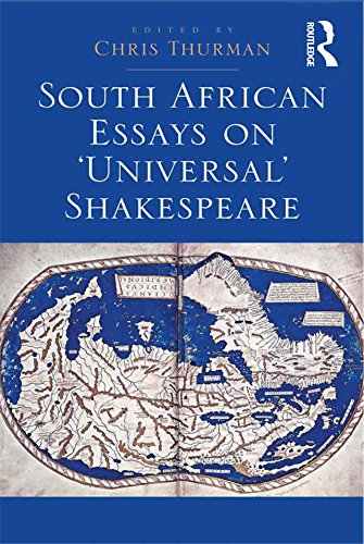 Chris Thurman (ed.),  South African Essays on 'Universal' Shakespeare   Ashgate, 2014