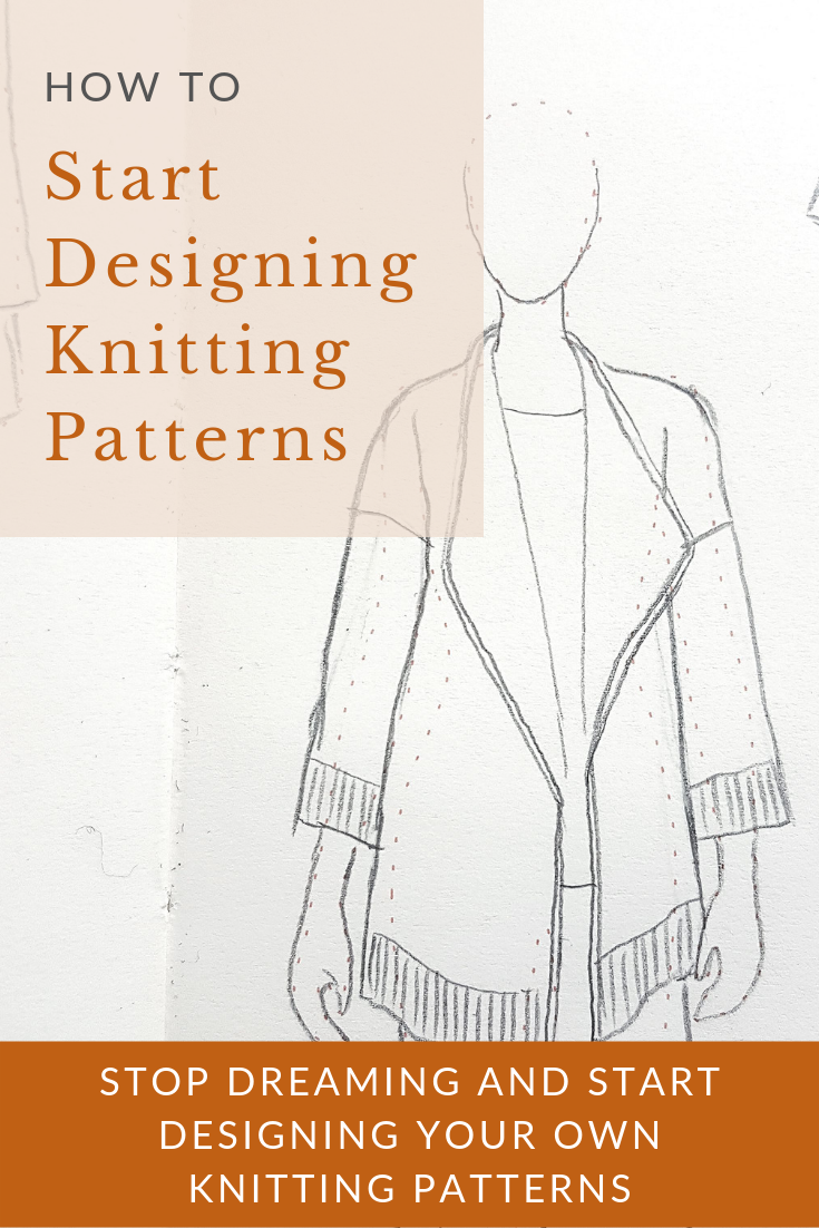 Stop Dreaming and Start Designing Knitting Patterns