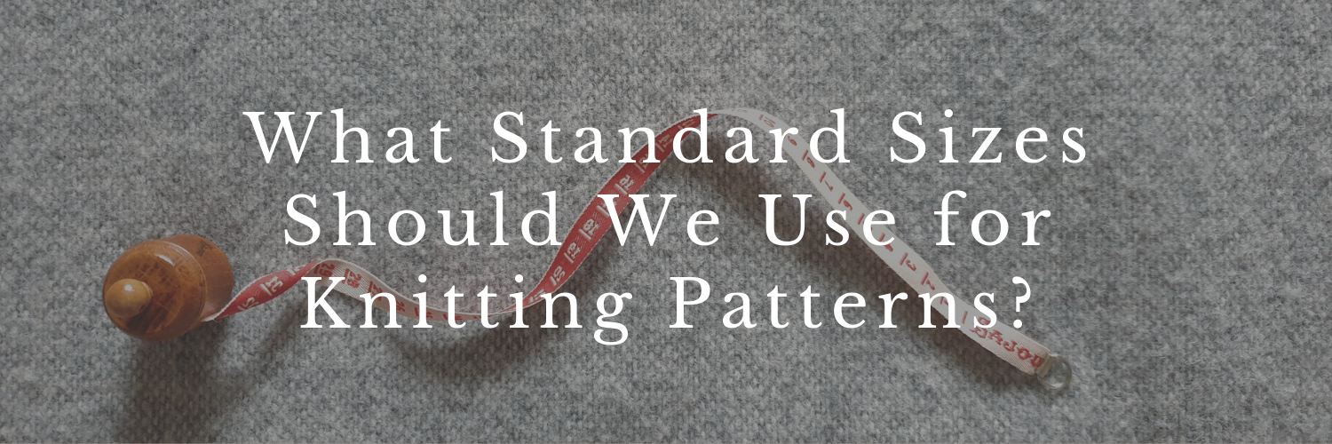 What Standard Sizes Should We Use for Knitting Patterns?