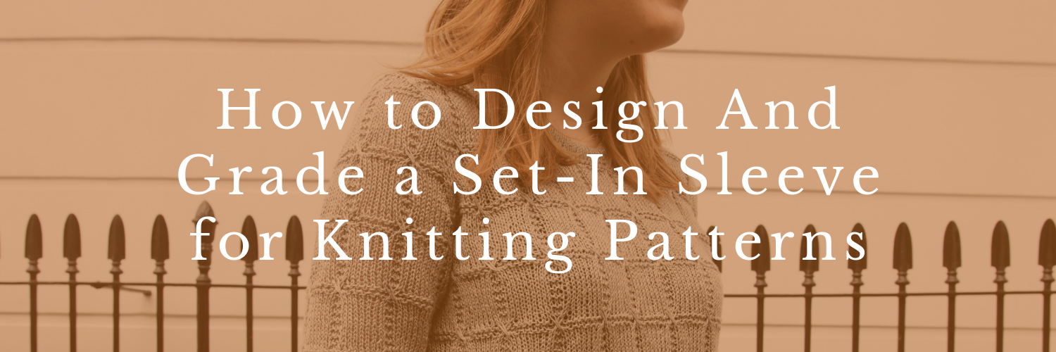 How+to+Design+and+Grade+a+Knitted+Set In+Sleeve