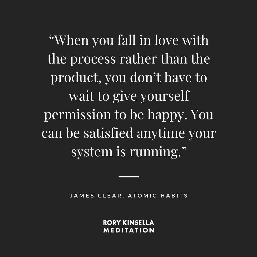 """When you fall in love with the process rather than the product, you don't have to wait to give yourself permission to be happy. You can be satisfied anytime your system is running."".png"