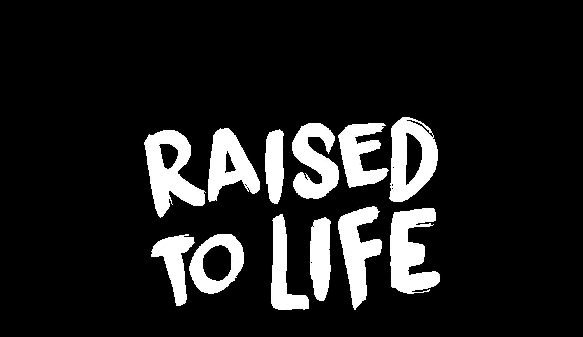 Title_RaisedToLife.png