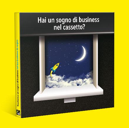 Hai un sogno di business nel cassetto?