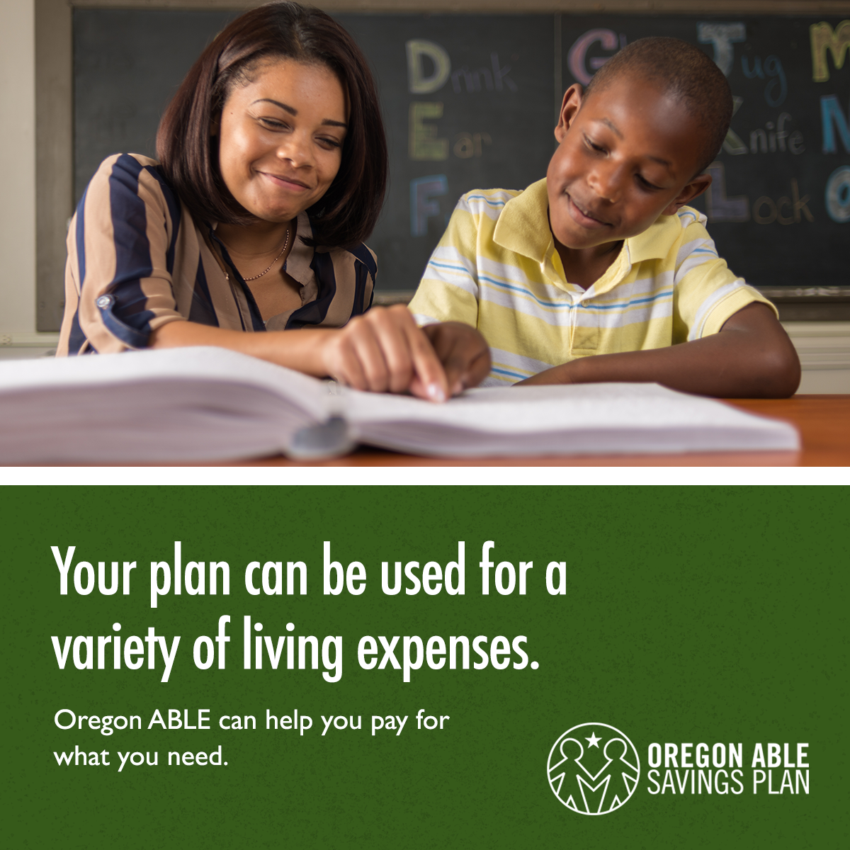 A teacher helps a boy read a Braille book with caption: Your plan can be used for a variety of living expenses. Oregon ABLE can help you pay for what you need.