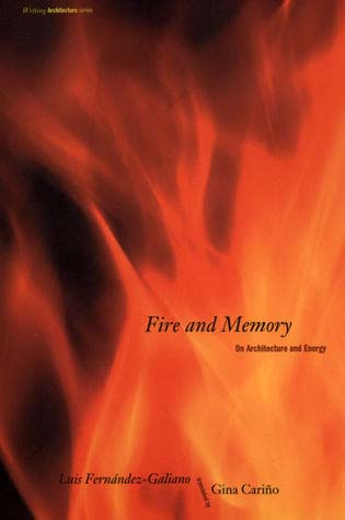 "Fire and Memory: On Architecture and Energy  by Luis Fernández-Galiano Foreword by Gina Cariño  In  Fire and Memory , Luis Fernández-Galiano reconstructs the movement from cold to warm architecture, from building fire to building a building with and for fire, through what he calls a ""metaphorical plundering"" of disciplines as diverse as anthropology and economics, and in particular of ecology and thermodynamics. Beginning with the mythical fire in the origins of architecture and moving to its symbolic representation in the twentieth century, Galiano develops a theoretical dialogue between combustion and construction that ranges from Vitruvius to Le Corbusier, from the mechanical and organic to time and entropy. Galiano points out that energy, so important to the origin of architectural theory in Vitruvius's time, has been absent from architectural theory since the introduction of the ""dictatorship of the eye"" over that of the skin. With  Fire and Memory , he reintroduces energy to the discussion of architecture and reminds us that the sense of touch is as necessary to an understanding of the environment as the sense of sight."