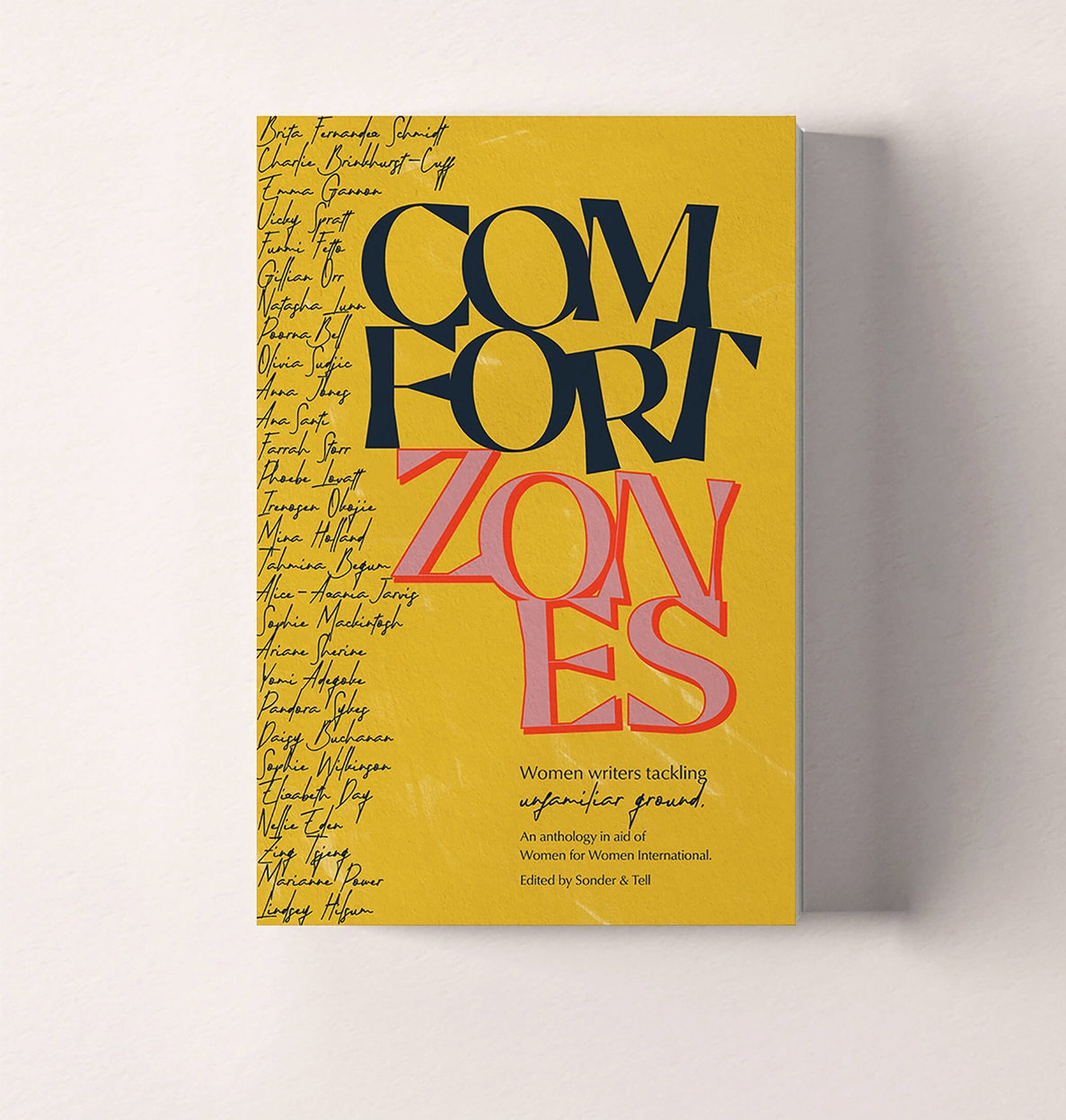 comfort zones published by Jigsaw - Comfort zones is a collection of essays, letters, and short stories written by 28 women breaking away from their usual themes and norms to take on writing outside of their comfort zones. Some take on their first works of fiction, others take an unfiltered look back at past failures as well as ideas for a brighter future. It was published by Jigsaw, edited by Sonder & Tell, in aid of Women for Women International.