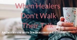 When-Healers-Dont-Walk-Their-Talk.
