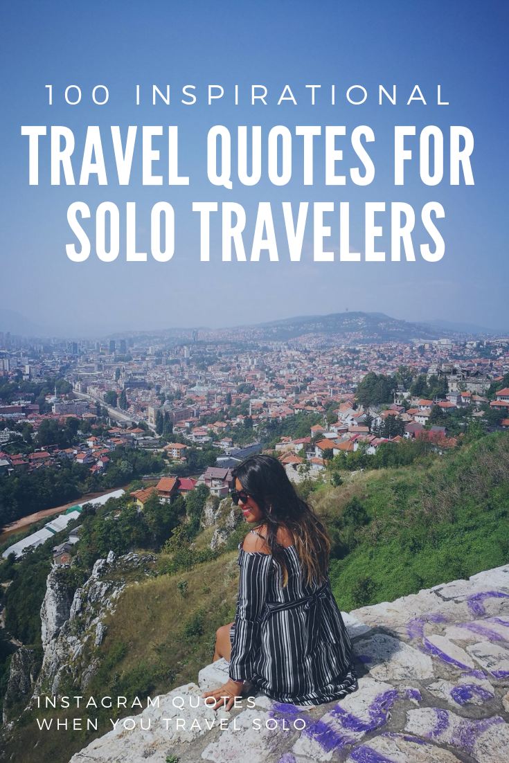 100 Inspirational Travel Quotes For Solo Travelers - Instagram Quotes When You Travel Solo1.png