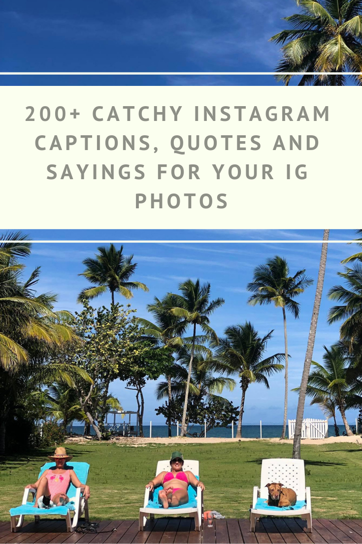 200+ Catchy Instagram Captions, Quotes and Sayings for Your IG Photos.png