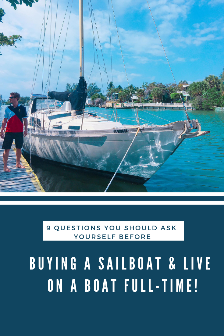 9 Questions You Should Ask Yourself Before Buying A Sailboat and Live on a Boat Full-time1.png