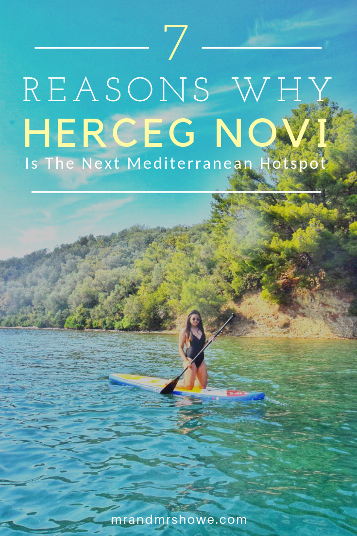 7 Reasons Why Herceg Novi in Montenegro Is The Next Mediterranean Hotspot To Watch Out For (and why you SHOULD visit ASAP)1.png