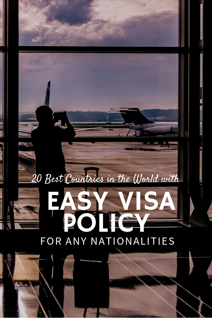 20 Best Countries in the World with Easy Visa Policy for Any Nationalities.png