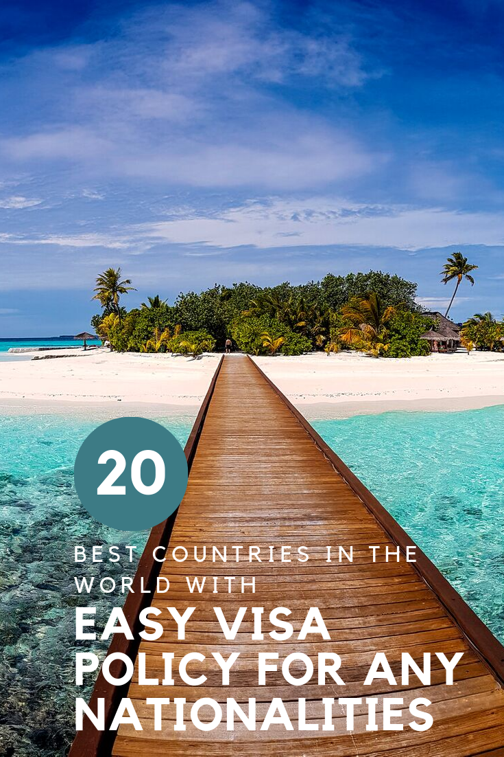 20 Best Countries in the World with Easy Visa Policy for Any Nationalities1.png