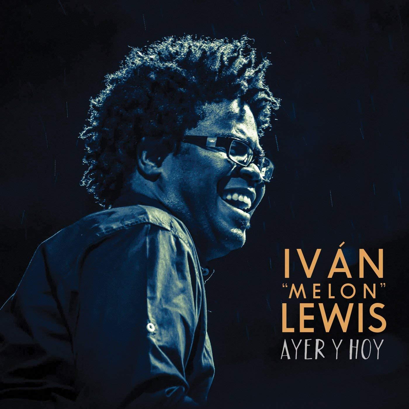 Ivan Melon Lewis_Ayer y Hoy.jpg