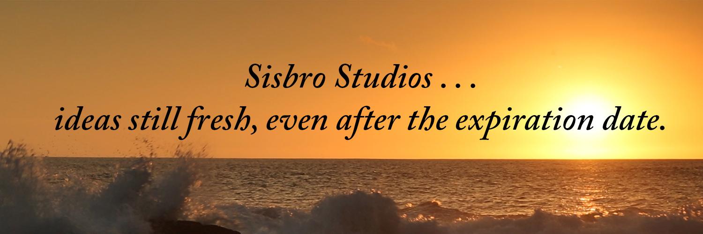 Sisbro Studios ... ideas still fresh, even after the expiration date.