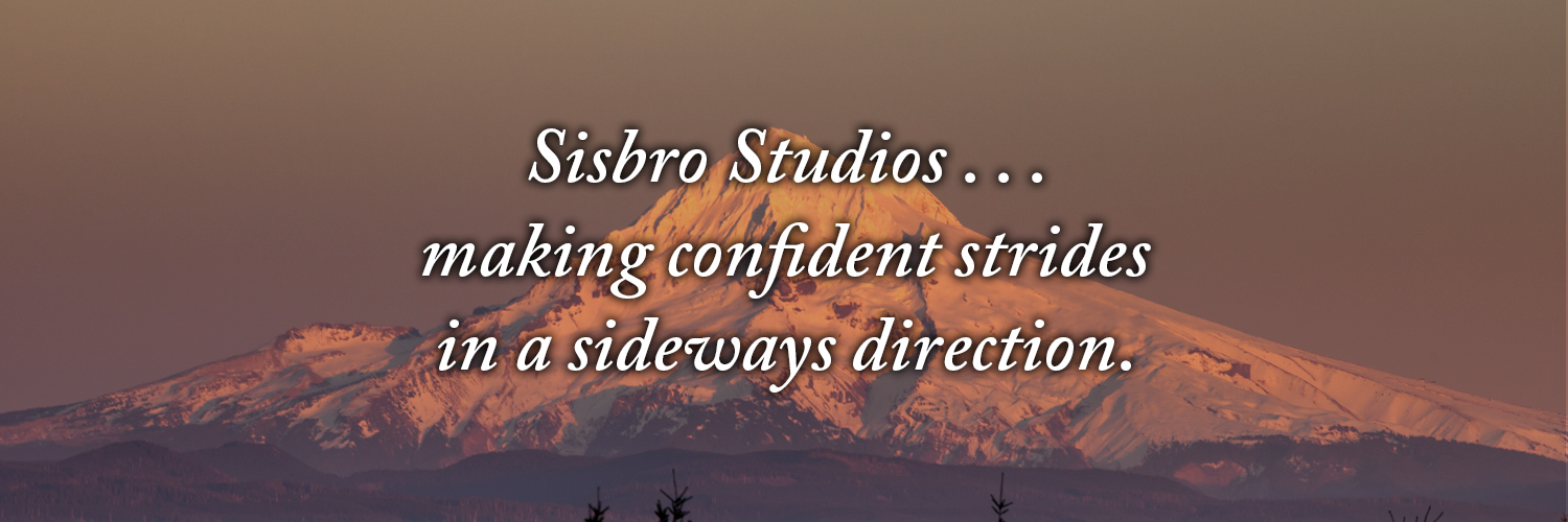 Sisbro Studios ... making confident strides in a sideways direction.