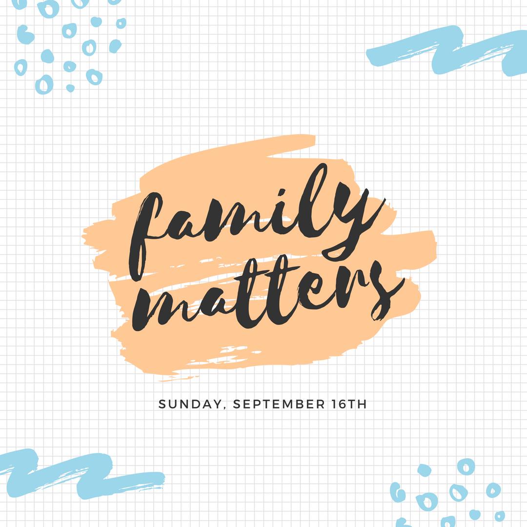 Family+Matters+Insta+1080.jpg