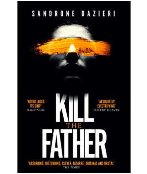 Kill the Father - Sandrone Dazieri
