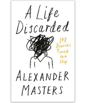 Lounge Books - Book - A Life Discarded - Alexander Masters