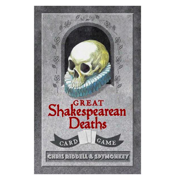 Great Shakespeare Deaths Card Games   Who had the most dramatic death? Who had it coming? Which death was the goriest? Discover all this and more with this his trump card game.  £11.99