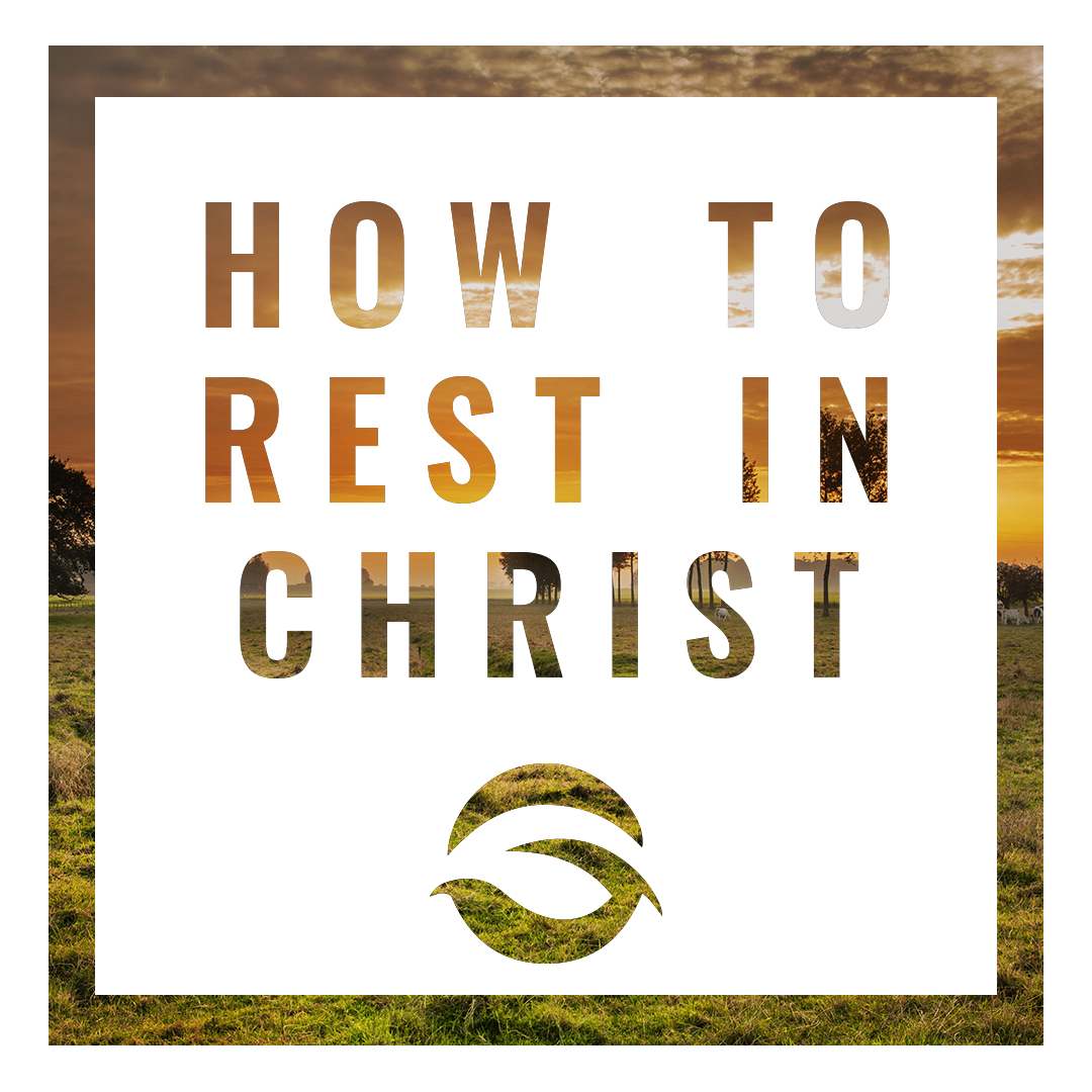 How to Rest in Christ.jpg