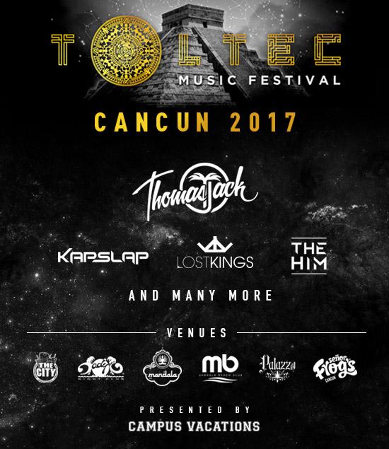 Campus-vacations-spring-break-cancun-toltec-music-festival-dj-lineup