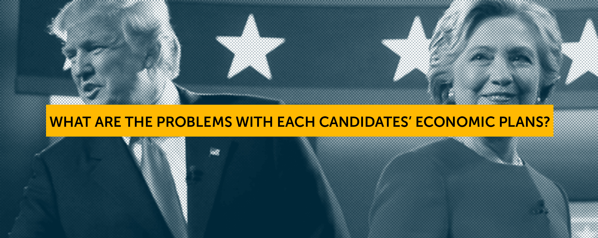 WHAT ARE THE PROBLEMS WITH EACH CANDIDATES' ECONOMIC PLANS?