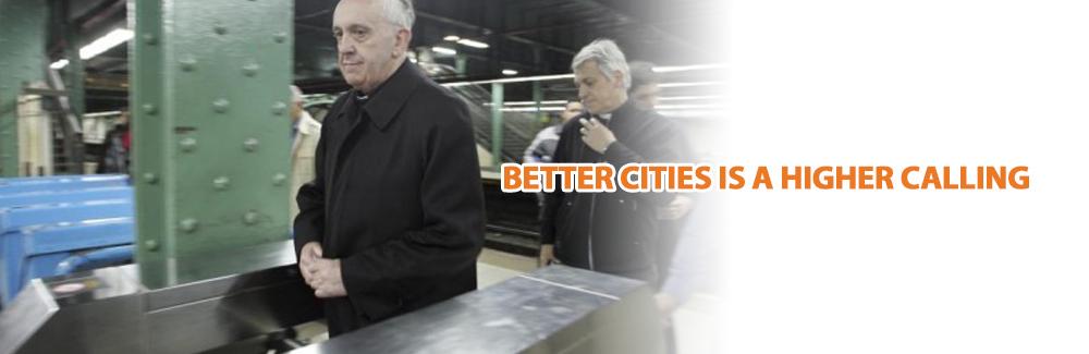 Better Cities is a Higher Calling